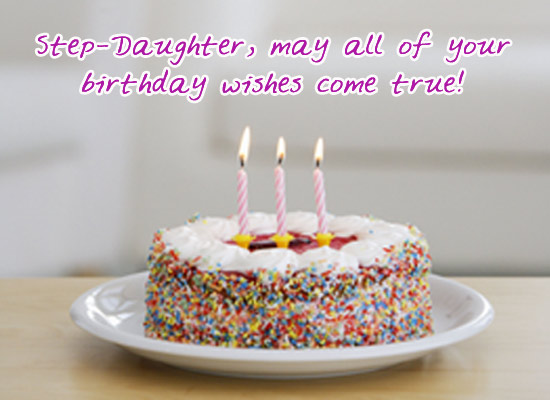 Birthday Wishes - Step-Daughter eCard. Send your Step-Daughter this birthday