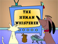 Human Whisperer