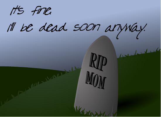 I'll Be Dead Soon Anyway