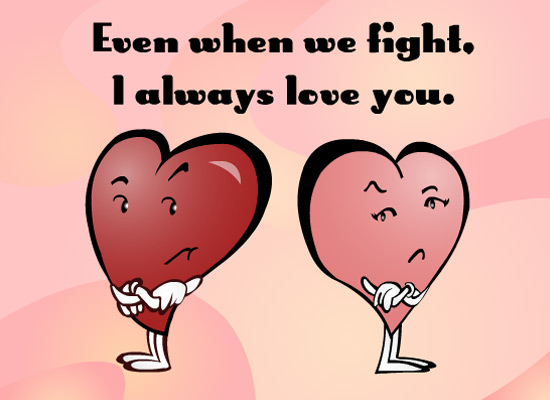 ... We Fight - Send Free Love & Dating eCards, Thinking of You Greetings